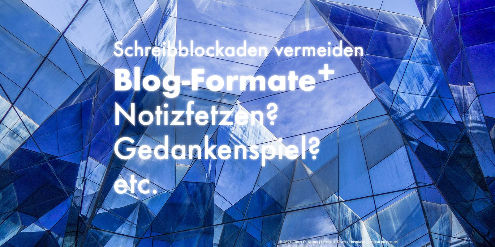 Blog-Formate gegen Standards, Perfektionismus und Schreibblockade | © 2021 Claus R. Kullak | Héctor J. Rivas / Unsplash | lektorat.prepon.de